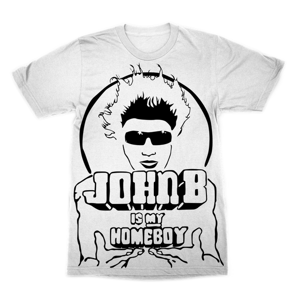"""John B is my Homeboy"" LARGE PRINT T-Shirt"