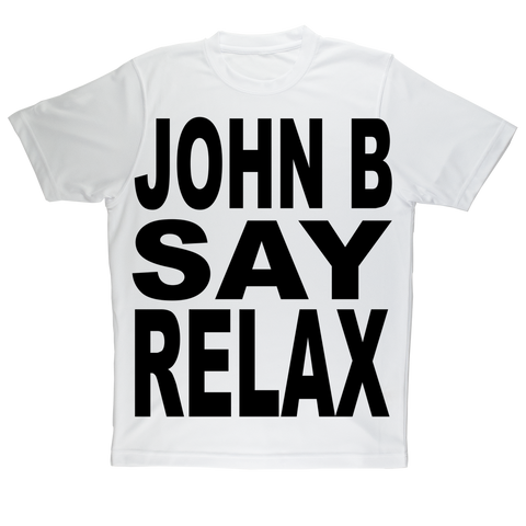 """JOHN B SAY RELAX"" Adult T-Shirt"