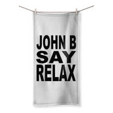 """JOHN B SAY RELAX"" Sublimation All Over Towel"