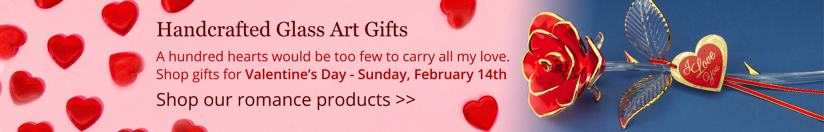 Handcrafted Glass Art Gifts. A hundred hearts would be too few to carry all my love. Shop gifts for Valentine's Day - February 14th. Shop our romance products