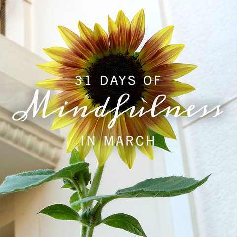 31 Days of Mindfulness in March