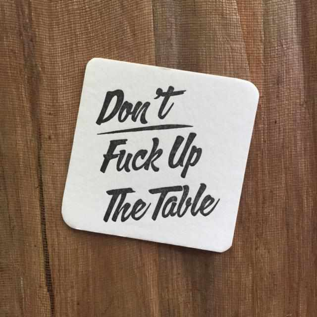 Don't Fuck Up the Table Coasters-Accessories-MC Pressure-The Paper Seahorse