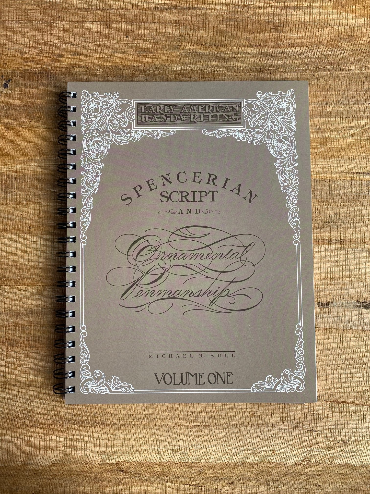 Spencerian Script & Ornamental Penmanship by Michael Sull - Vol. 1