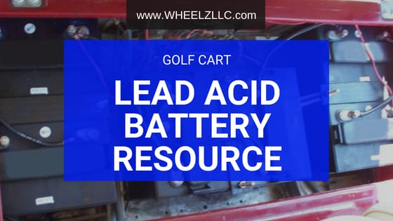 Golf Cart Lead Acid Battery Maintenance Resource