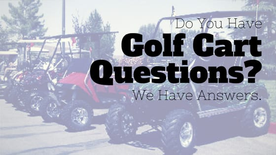 Do You Have Golf Cart Questions? We Have Answers.