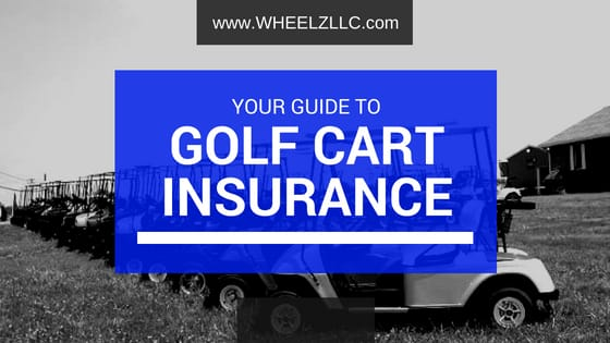 Your Guide to Golf Cart Insurance and Why You Need It