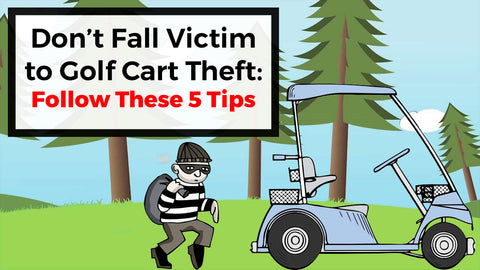 Don't Fall Victim to Golf Cart Theft