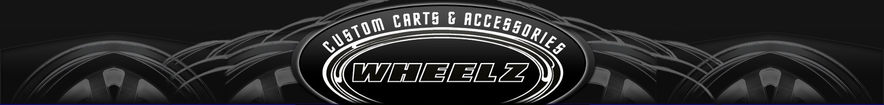 WHEELZ Custom Carts & Accessories