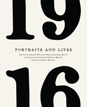 1916 Portraits and Lives,  by James Quinn and David Rooney (Illustrator).
