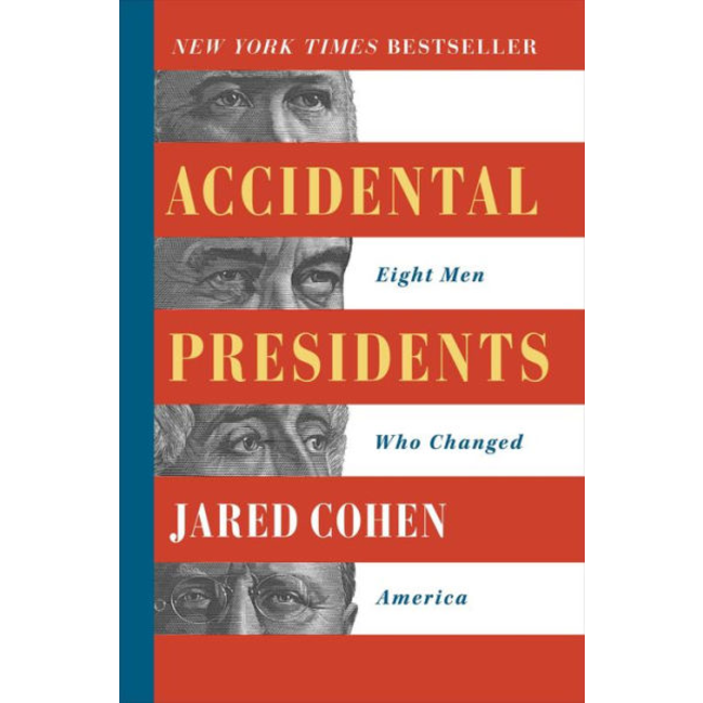 Accidental Presidents: Eight Men Who Changed America, by Jared Cohen