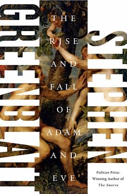 The Rise And Fall Of Adam And Eve, by Stephen Greenblatt