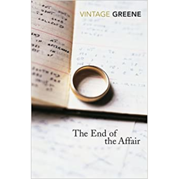 The End of the Affair, by Graham Greene