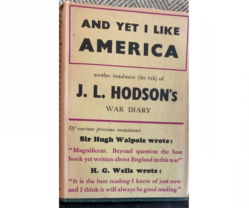 And Yet I Like America: another instalment (the 6th) of J L Hodson's War Diary, by J.L. Hodson