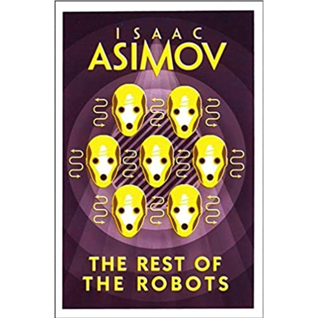 The Rest of the Robots, by Isaac Asimov