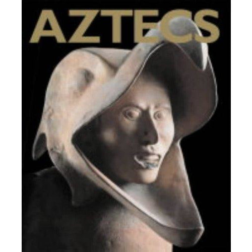 Aztecs  by Eduardo Matos Moctezuma and Felipe Solis Olgulin