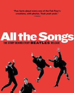 All The Songs: The Story Behind Every Beatles Release, by Jean-Michel Guesdon and  Philippe Margotin.