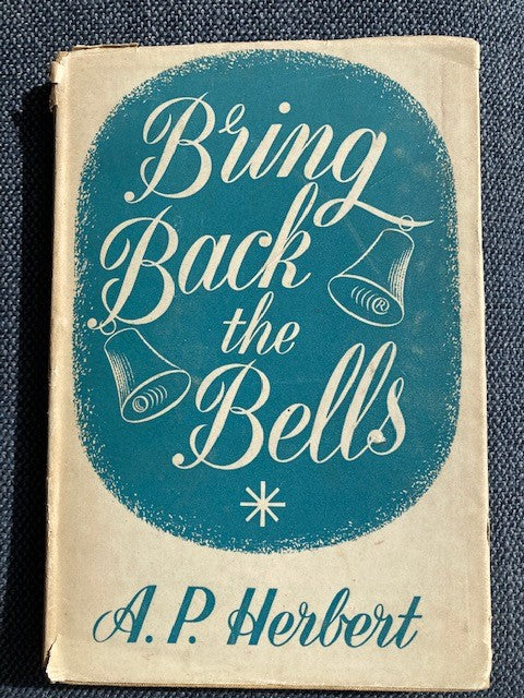 Bring Back the Bells, by A.P. Herbert