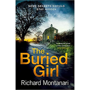 The Buried Girl: A Novel of Suspense, by Richard Montanari.