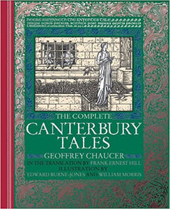 The Complete Canterbury Tales (Slip-Case Edition), by Geoffrey Chaucer, translated by Frank Ernest Hill, illustrated by Edward Burne-Jones and William Morris