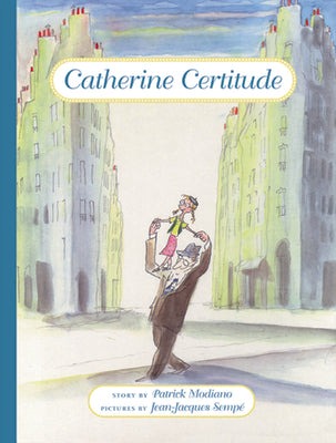 Catherine Certitude, by Patrick Modiano with Jean-Jacques Sempe (Illustrator)