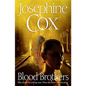 Blood Brothers: A Novel, by Josephine Cox