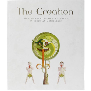 The Creation: Pictures from the Book of Genesis, by Christian Montenegro