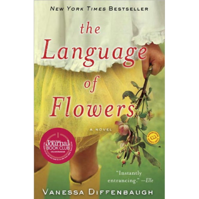 The Language of Flowers,  by Vanessa Diffenbaugh