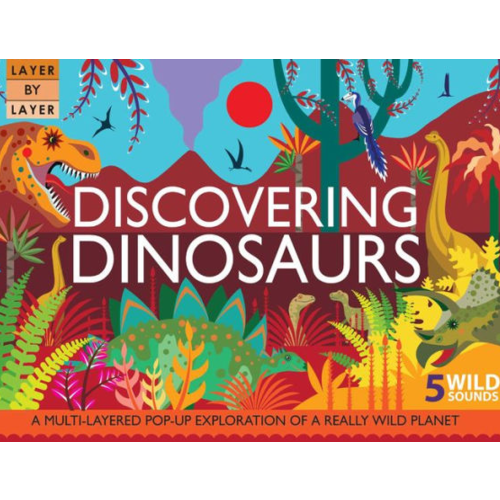 Layer By Layer: Discovering Dinosaurs, by Anne Rooney.