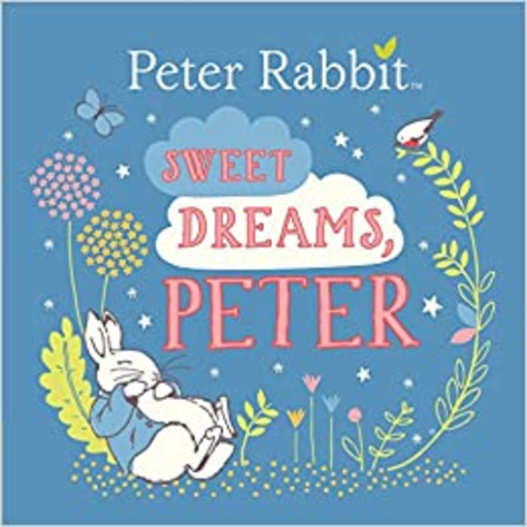 Sweet Dreams, Peter (Peter Rabbit), by Beatrix Potter