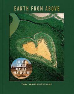 Earth From Above, Updated Edition, by  Yann Arthus-Bertrand