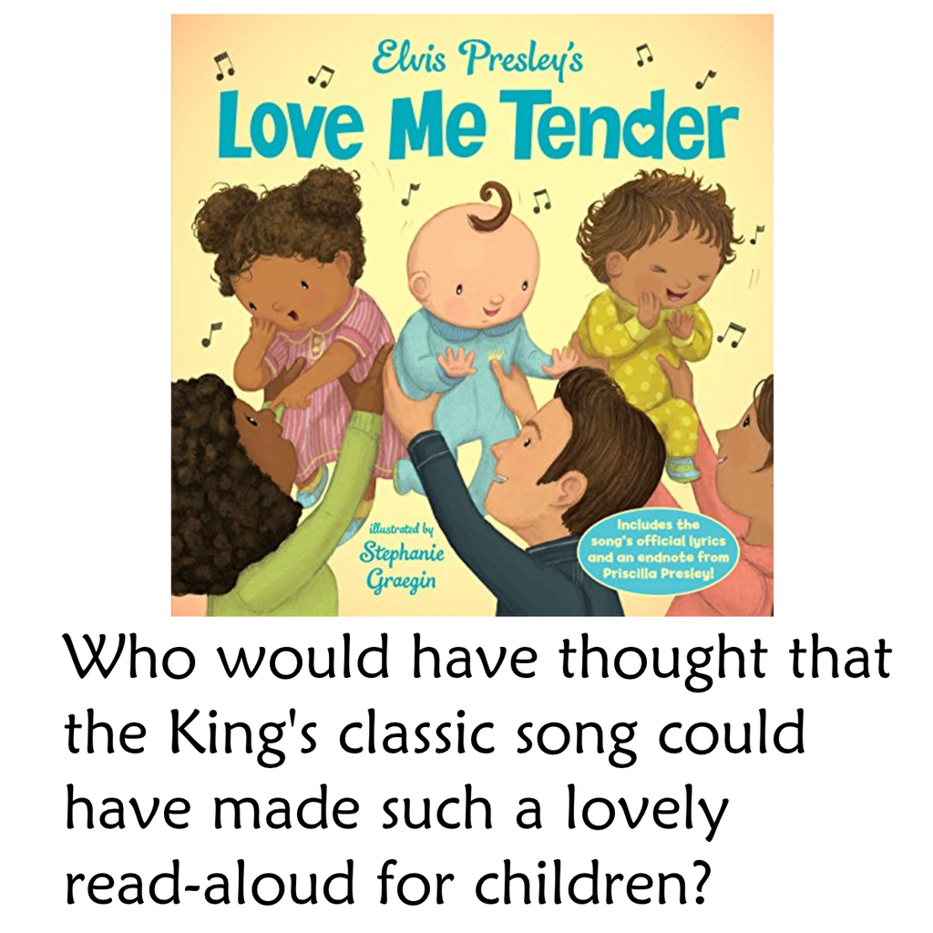 Elvis Presley's Love Me Tender by Elvis Presley: (with Stephanie Graegin ,illustrator.)