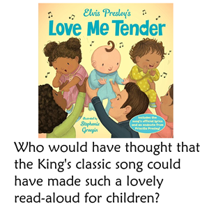 Elvis Presley's Love Me Tender by Elvis Presley: (with Stephanie Graegin, illustrator.)