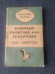 European Painting and Sculpture, by Eric Newton