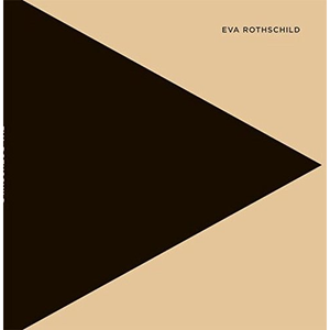 Eva Rothschild.  Edited by Stuart Shave. Text by Michael Archer.