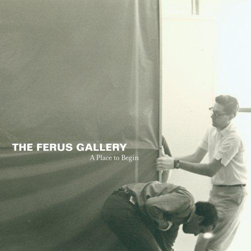 THE FERUS GALLERY: A Place to Begin