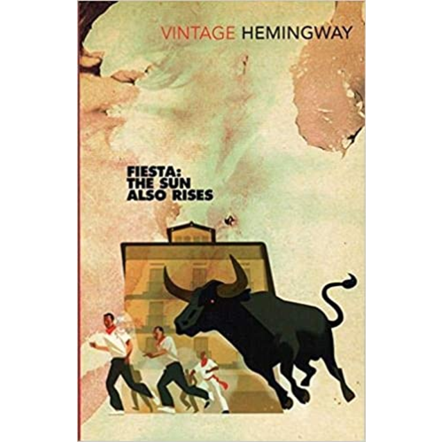 Fiesta: The Sun Also Rises, by Ernest Hemingway.
