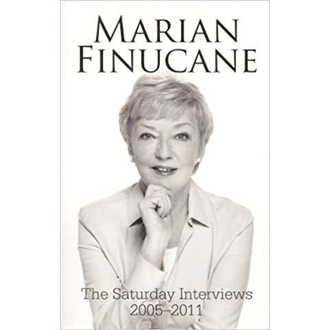 The Saturday Interviews, 2005-2011 - Marian Finucane