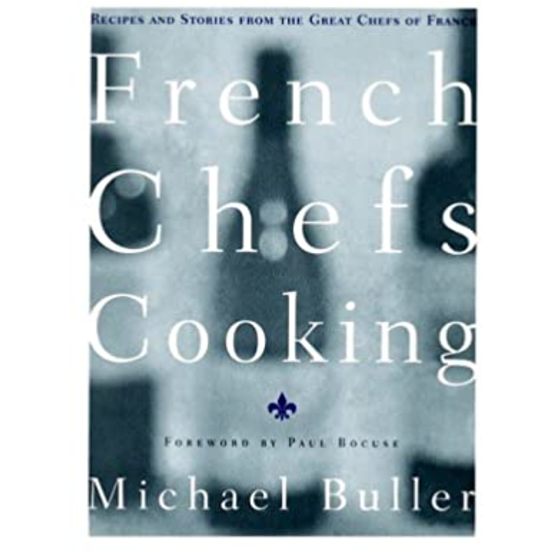 French Chefs Cooking, by Michael Buller and  Paul Boc