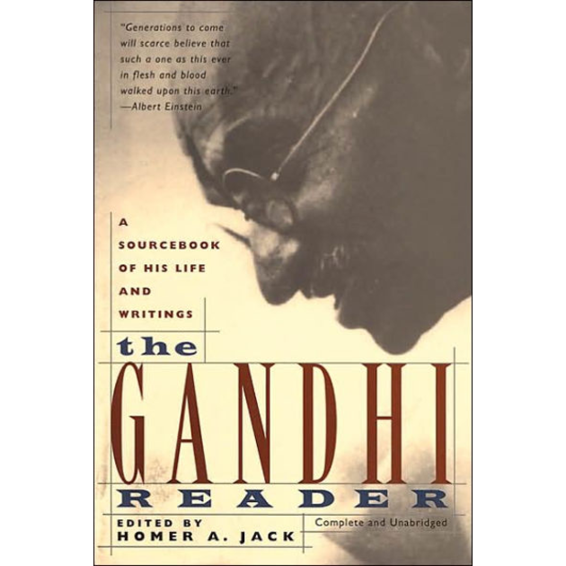 The Gandhi Reader: A Sourcebook of His Life and Writings, by Homer A. Jack (Editor)