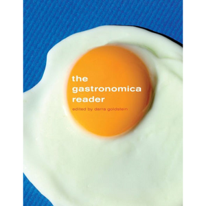 The Gastronomica Reader, by Darra Goldstein