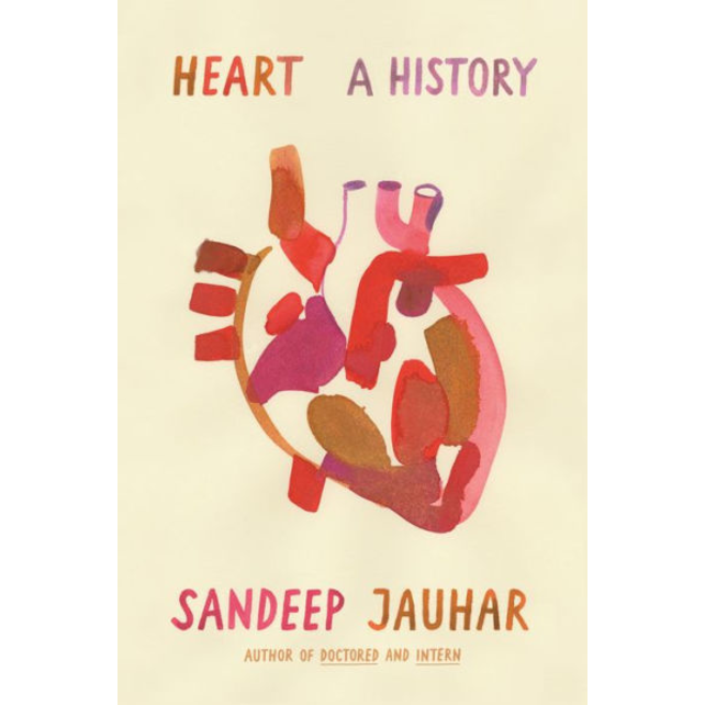 Heart: A History, by Sandeep Jauhar
