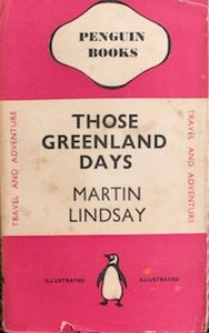 Those Greenland Days, by Martin Lindsay