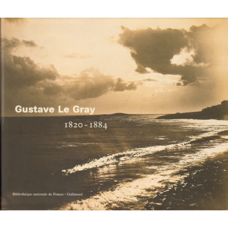 Gustave Le Gray: (1820-1884) (French Edition), by  Sylvie Aubenas