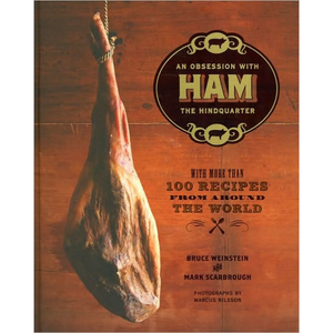 Ham: An Obsession with the Hindquarter, by Bruce Weinstein and  Mark Scarbrough,
