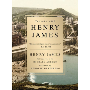 Travels with Henry James, by Henry James
