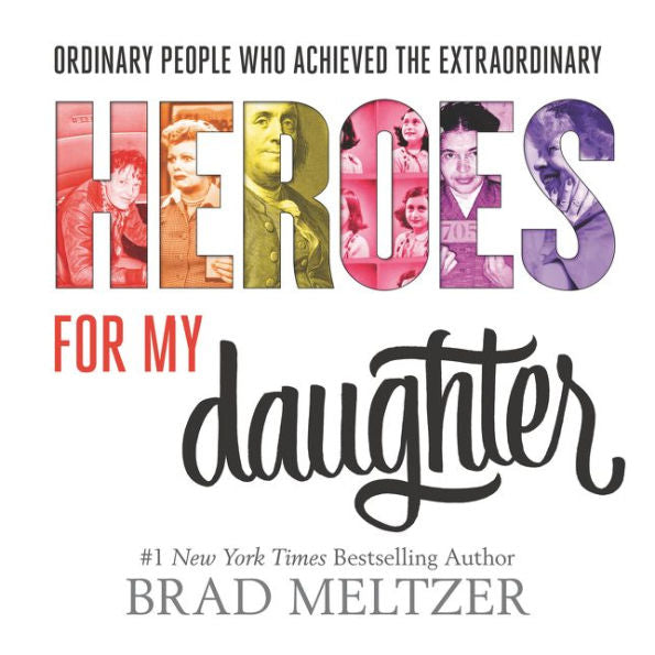 Heroes for My Daughter, by Brad Meltzer