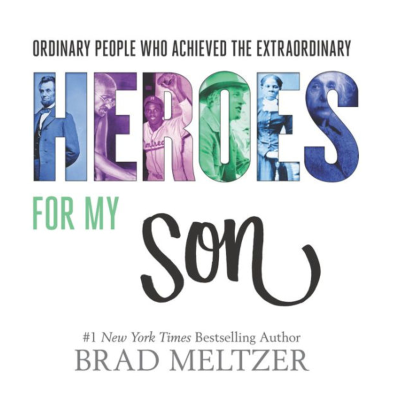 Heroes for My Son, by Brad Meltzer