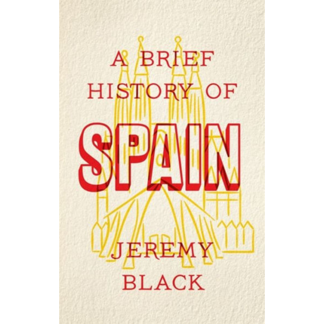 A Brief History of Spain, by Jeremy Black