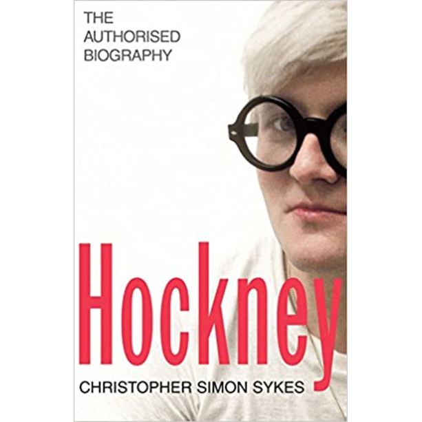 David Hockney: The Biography Volume 1 (1937-1975): A Rake's Progress