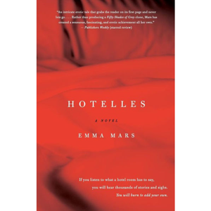 Hotelles: A Novel, by Emma Mars